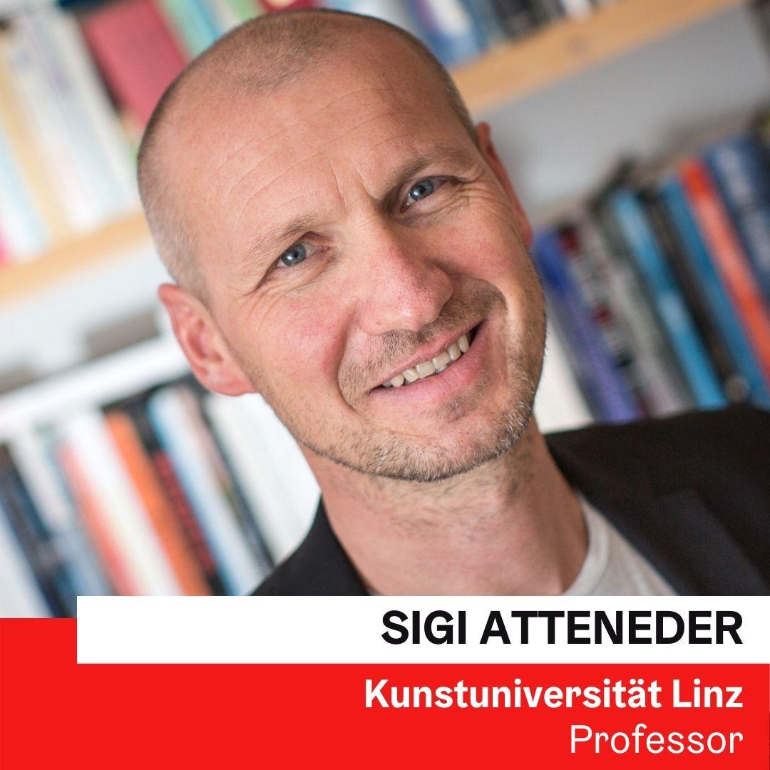 Univ.-Prof. Dr. Sigi Atteneder, Kunstuniversität Linz ©Kurt Hoebst