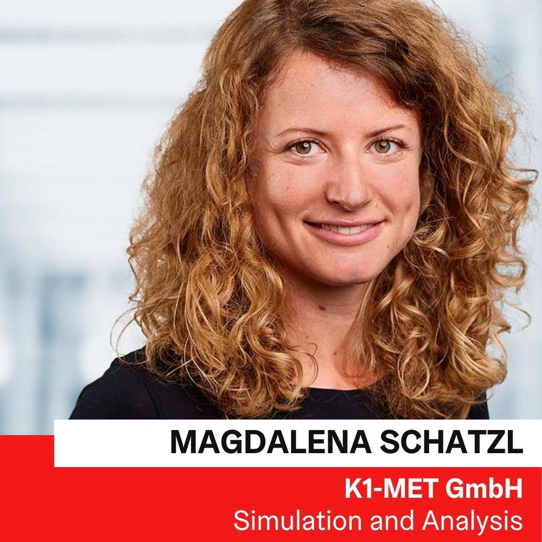 DI Dr. Magdalena Schatzl | K1-MET GmbH © K1-MET GmbH